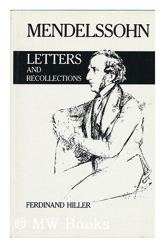Mendelssohn: Letters and Recollections: Hiller, Ferdinand