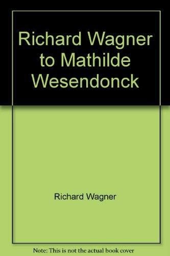 9780844300108: Richard Wagner to Mathilde Wesendonck