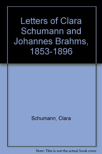 9780844300184: Letters of Clara Schumann and Johannes Brahms, 1853-1896