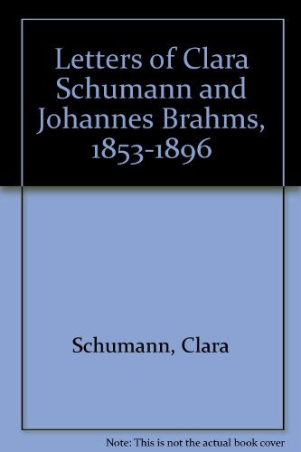 9780844300191: Letters of Clara Schumann and Johannes Brahms, 1853-1896