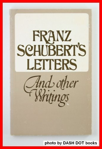 9780844300283: Franz Schubert's Letters and Other Writings