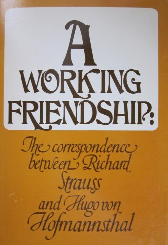 9780844300504: A Working Friendship the Correspondence Between Richard Strauss and Hugo Von Hofmannsthal
