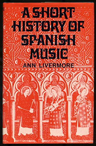 A Short History of Spanish Music: Livermore, Ann