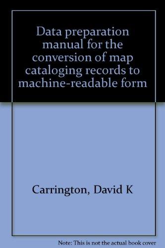 Data preparation manual for the conversion of: David K Carrington