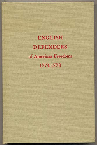 English Defenders of American Freedom 1774 - 1778: Six Pamphlets Attacking British Policy