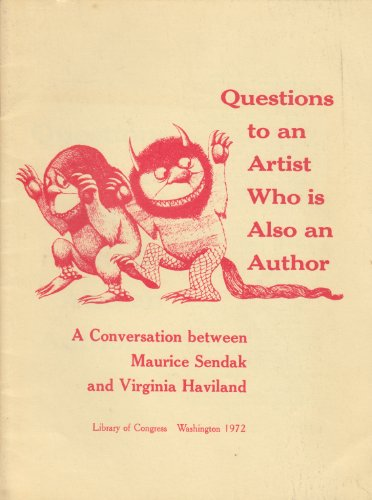 Questions to an artist who is also an author;: A conversation between Maurice Sendak and Virginia ...
