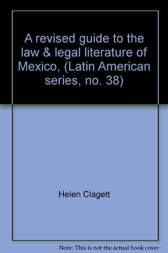 A revised guide to the law & legal literature of Mexico, (Latin American series, no. 38): ...