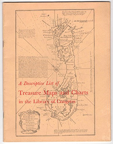 A Descriptive List of Treasure Maps and Charts in the Library of Congress: Wise, Donald A.