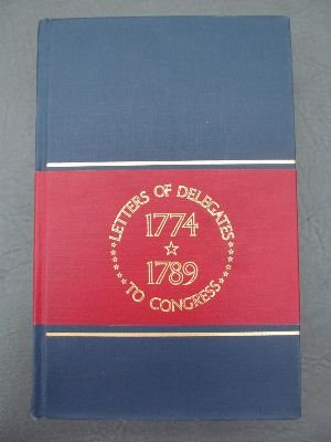 LETTERS OF DELEGATES TO CONGRESS 1774 - 1789 Vol. 2: Paul H. Smith, Editor