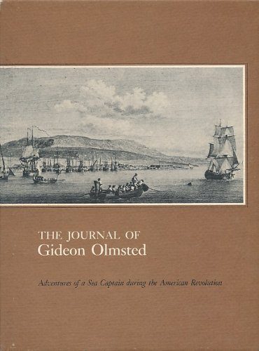 The journal of Gideon Olmsted: Adventures of a sea captain during the American Revolution : a fac...