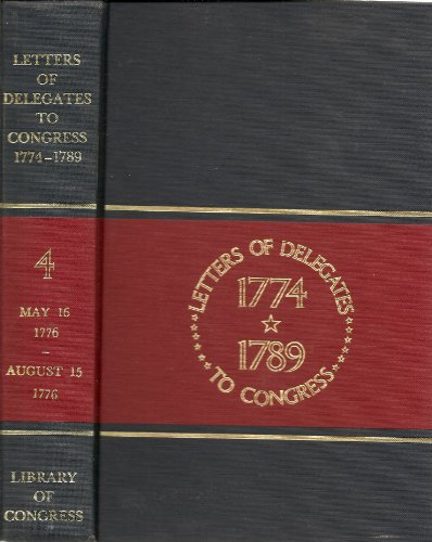 LETTERS OF DELEGATES TO CONGRESS 1774 - 1789 Vol. 4