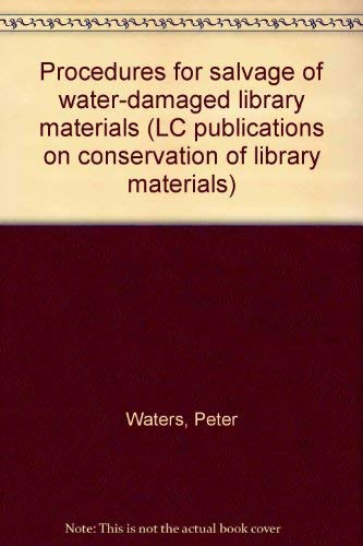 Procedures for salvage of water-damaged library materials: Peter Waters