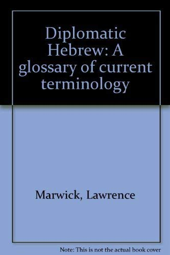 Diplomatic Hebrew. A glossary of current terminology. Edited by the Hebraic section of the Africa...