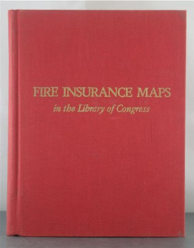 Fire insurance maps in the Library of: Library of Congress