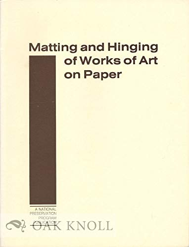 Matting and Hinging of Works of Art on Paper: SMITH (Merrily A. ) compiler