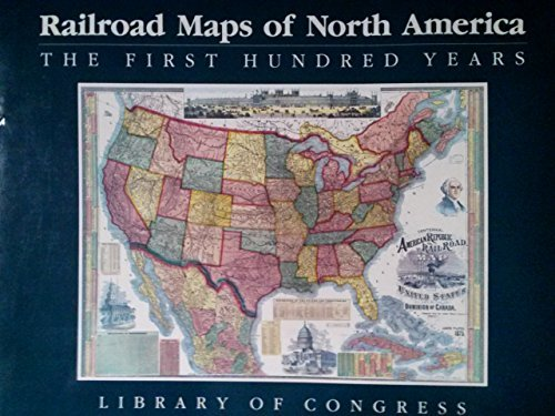 9780844403960: Railroad Maps of North America: The First Hundred Years