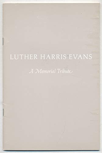 Luther Harris Evans, 1902-1981, a memorial tribute: Unknown