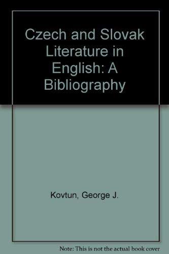 Czech and Slovak Literature in English: A: Kovtun, George J.