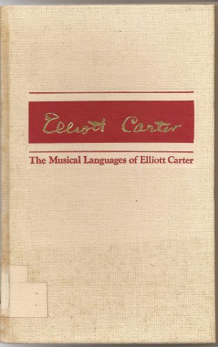 9780844404493: The Musical Languages of Elliott Carter