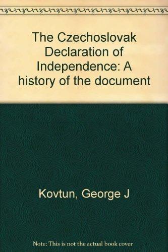 The Czechoslovak Declaration of Independence: A history: George J Kovtun
