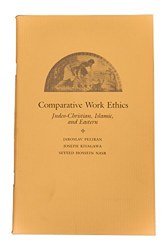9780844404851: Comparative work ethics: Judeo-Christian, Islamic, and Eastern (Occasional papers of the Council of Scholars)