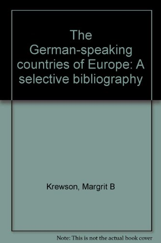 The German-Speaking Countries of Europe: A Selective Bibliography: Krewson, Margrit B. (Margrit ...