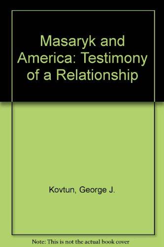 Masaryk and America: Testimony of a Relationship: George J. Kovtun