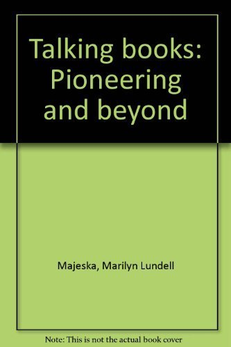 Talking books: Pioneering and beyond: Majeska, Marilyn Lundell