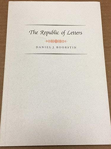 9780844406299: The republic of letters: Librarian of Congress Daniel J. Boorstin on books, reading, and libraries, 1975-1987