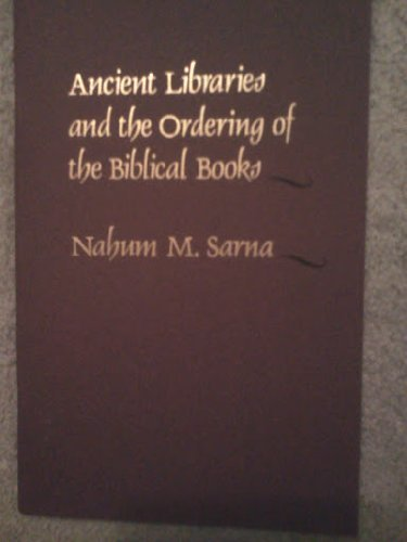 Ancient Libraries and the Ordering of the Biblical Books: A lecture presented at the Library of ...