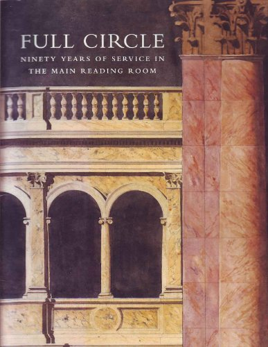 9780844407265: Full Circle: Ninety Years of Service in the Main Reading Room