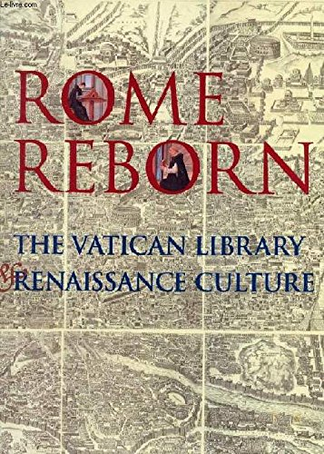 Rome Reborn: the Vatican Library and Renaissance Culture: Anthony Grafton , Editor