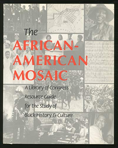 The African-American Mosaic: A Library of Congress Resource Guide for the Study of Black History ...