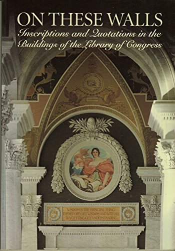 9780844408453: On These Walls: Inscriptions and Quotations in the Buildings of the Library of Congress