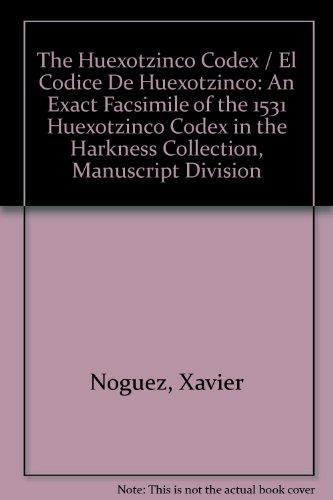 9780844408873: The Huexotzinco Codex / El Codice De Huexotzinco: An Exact Facsimile of the 1531 Huexotzinco Codex in the Harkness Collection, Manuscript Division