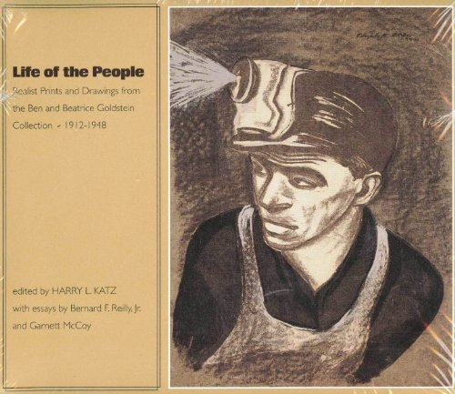 9780844409931: Life of the People: Realist Prints and Drawings from the Ben and Beatrice Goldstein Collection, 1912-1948