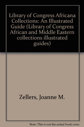Library of Congress Africana Collections: An Illustrated Guide (Library of Congress African and ...