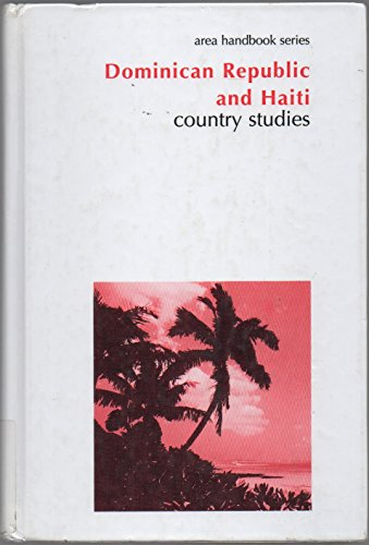 9780844410449: Dominican Republic and Haiti: Country Studies (Area Handbook Series)