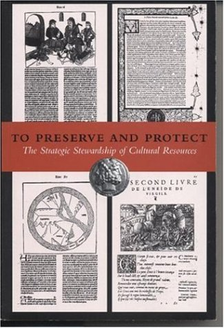 9780844410609: To Preserve and Protect: The Strategic Stewardship of Cultural Resources