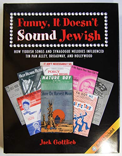 9780844411057: Funny, It Doesn't Sound Jewish: How Yiddish Songs and Synagogue Melodies Influenced Tin Pan Alley, Broadway, and Hollywood