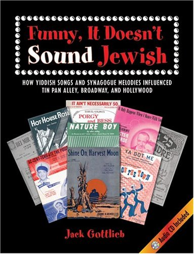 9780844411309: Funny, It Doesn't Sound Jewish: How Yiddish Songs and Synagogue Melodies Influenced Tin Pan Alley, Broadway , and Hollywood