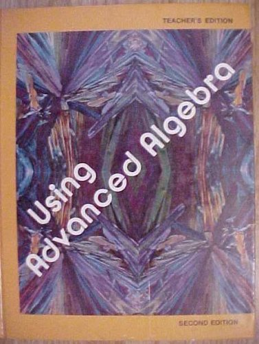 Using Advanced Algebra Second Edition: Kenneth J Travers