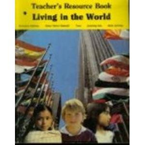 Living in the World: Teacher's Resource Book;: Beverly Jeanne Armento,