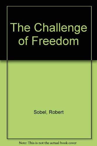 The Challenge of Freedom: Sobel, Robert, Laraus, Roger, Deleon, Linda Ann, Morris, Harry P.
