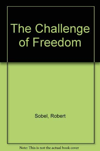 The Challenge of Freedom: Robert Sobel, Roger