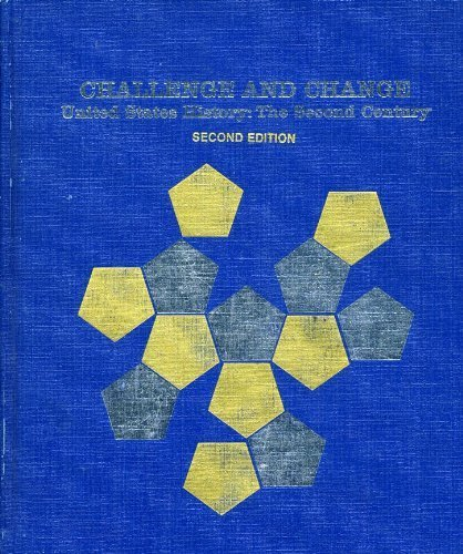 Challenge and Change: United States History: The Second Century (0844566020) by Harold H. Eibling; Carlton Jackson; Vito Perrone