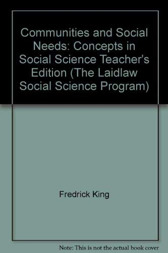 9780844566238: Communities and Social Needs: Concepts in Social Science Teacher's Edition (The Laidlaw Social Science Program)