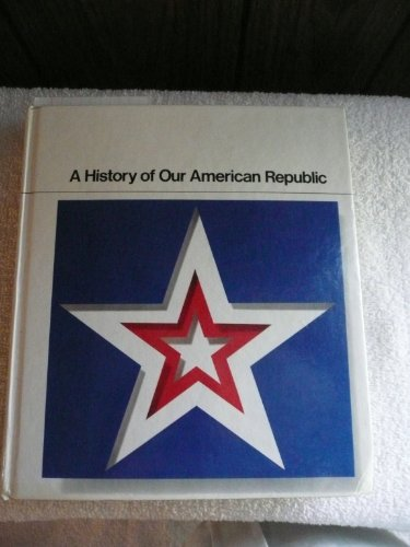9780844568508: A History of Our American Republic
