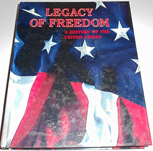 Legacy of Freedom (A History of the United States)