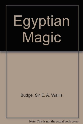 EGYPTIAN MAGIC.: Budge, Wallis.